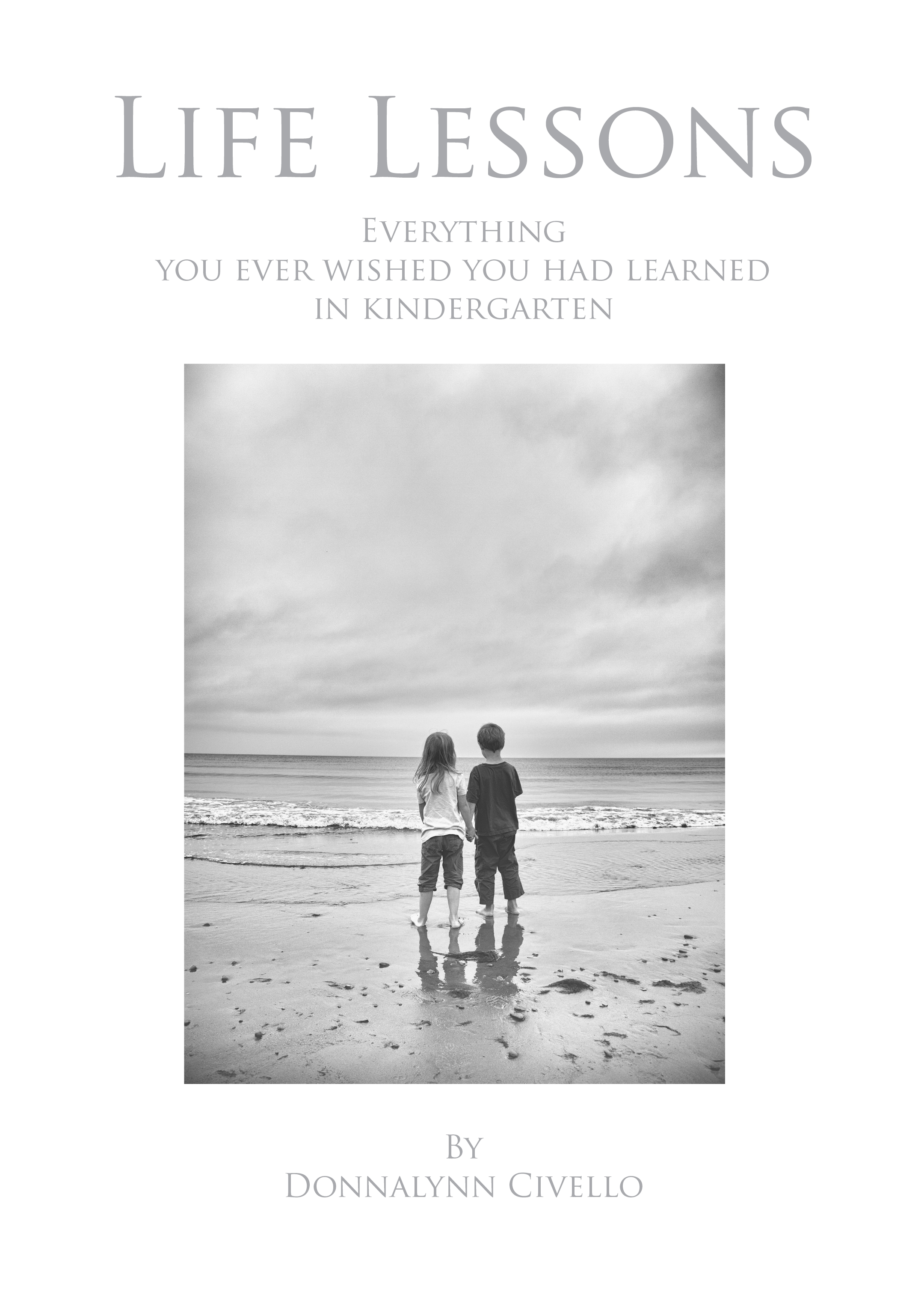 Life Lessons: Everything You Ever Wished You Had Learned in Kindergarten